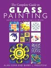 The Complete Guide to Glass Painting